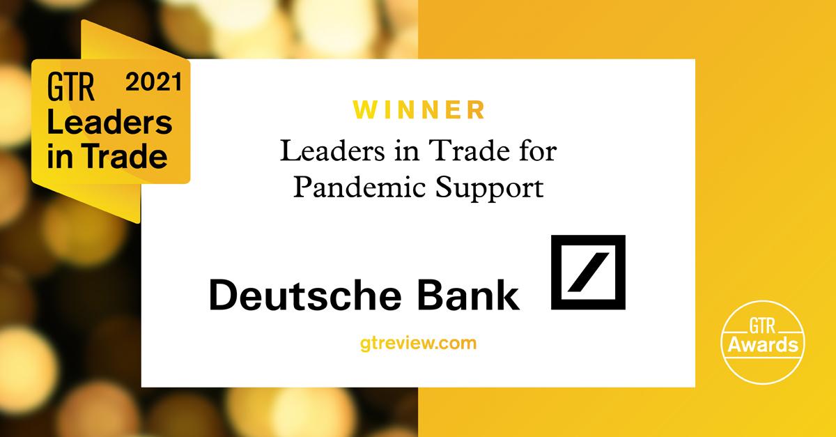 Deutsche Bank wins GTR's Leaders in Trade for Pandemic ...